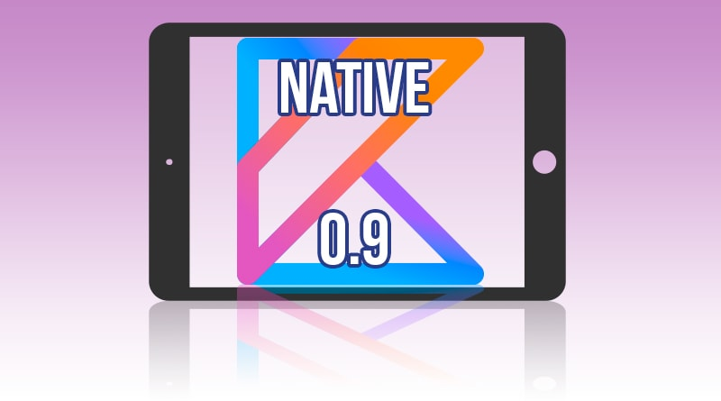 ¡Kotlin/Native 0.9 Liberado!