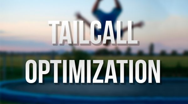 Tail Call Optimization